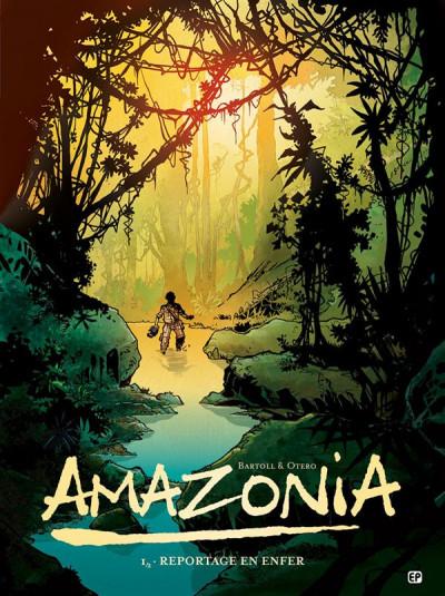 image de Amazonia tome 1 - reportage en enfer