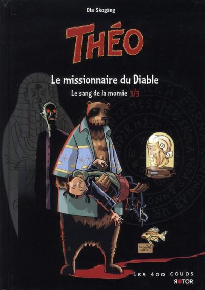 Couverture Théo, le sang de la momie tome 3 - le missionnaire du diable