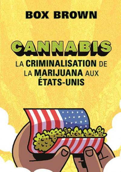 Couverture Cannabis - La criminalisation de la marijuana aux États-Unis