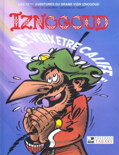 Couverture iznogoud tome 13 - iznogoud je veux être calife
