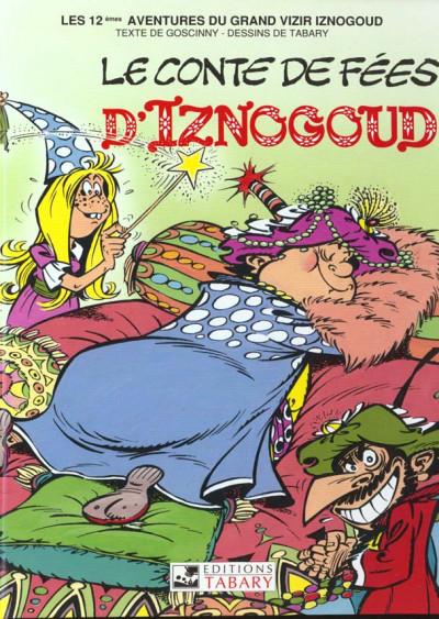 Couverture iznogoud tome 12 - le conte de fées d'iznogoud