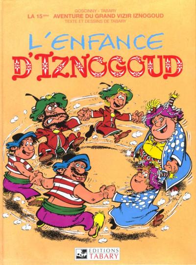 Couverture iznogoud tome 15 - l'enfance d'iznogoud