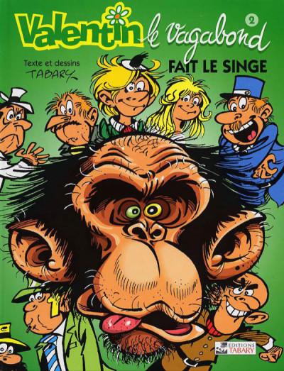Couverture Valentin le vagabond tome 2 - Valentin fait le singe