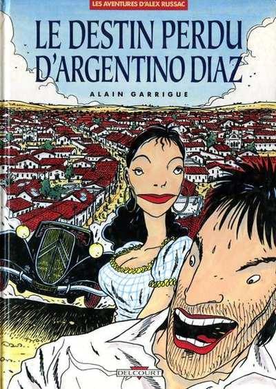 Couverture Alex Russac tome 1 - le destin perdu d'argentino diaz