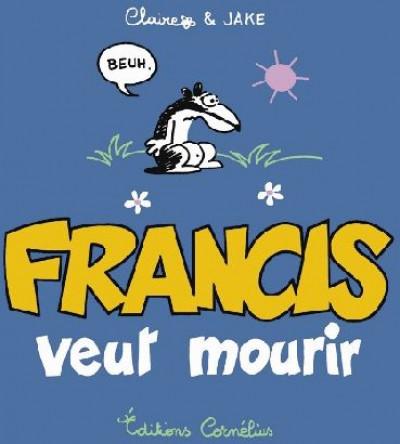 Couverture francis tome 2 - francis veut mourir