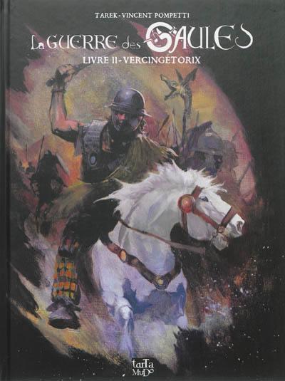 image de la guerre des Gaules tome 2 - Vercingetorix