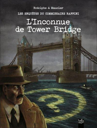 image de les enquêtes du commissaire Raffini - l'inconnue de Tower Bridge