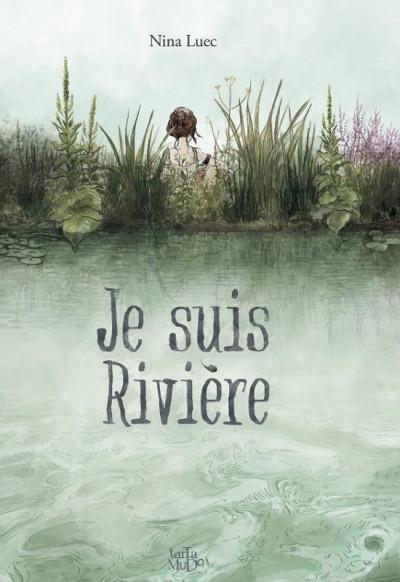 Couverture Je suis rivière