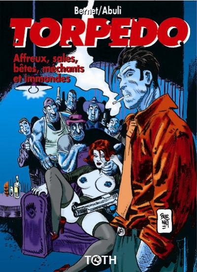 Couverture torpedo tome 15 - affreux, sales, bêtes, méchants et immondes