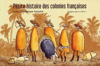 Couverture Petite histoire des colonies françaises tome 1