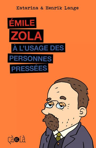 Couverture Emile zola à l'usage des personnes pressées