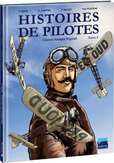 image de Histoires de pilotes tome 3 - Célestin Adolphe Pégoud