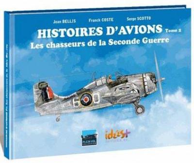 image de Histoires d'avions tome 2 - les chasseurs de la 2e guerre mondiale