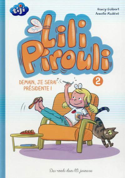 image de Lili Pirouli tome 2 - demain, je serai présidente