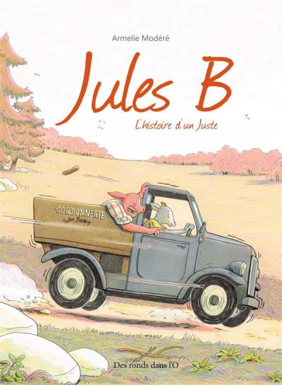 Couverture Jules B - L'histoire d'un juste pendant la seconde guerre mondiale
