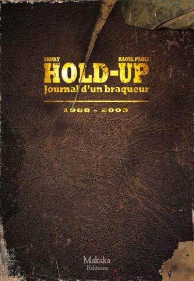 image de Hold-up - journal d'un braqueur tome 2 - 1988-2003