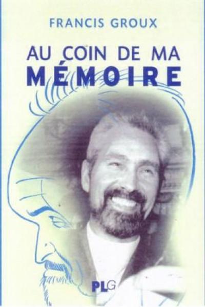 Couverture au coin de ma mémoire ; l'un des fondateurs du festival d'Angoulême se souvient
