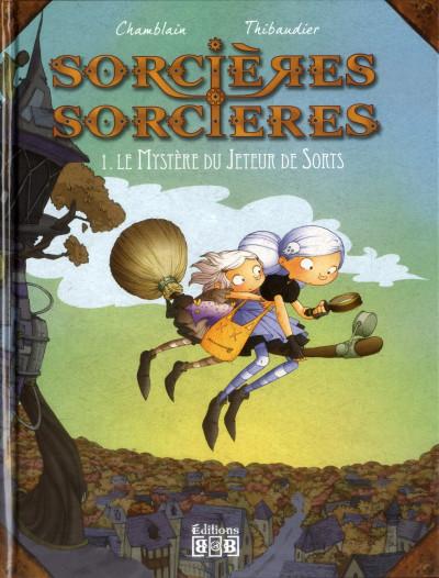 Couverture Sorcières sorcières tome 1