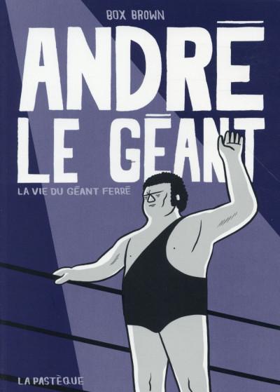 Couverture André le géant - la vie du géant ferré