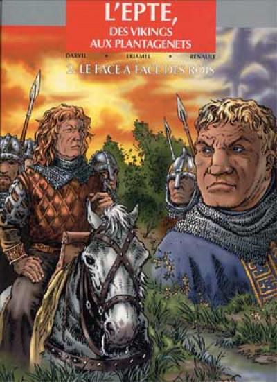 image de l'epte, des vikings aux plantagenets tome 2 - le face à face des rois