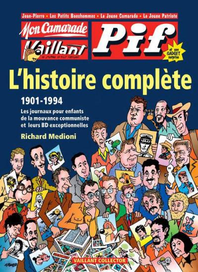 Couverture mon camarade, Vaillant, Pif gadget ; l'histoire complète 1901-1994 ; les journaux pour enfants de la mouvance communiste et leurs BD exceptionnelles