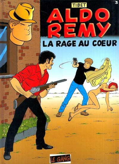 Couverture Aldo Rémy tome 3 - La rage au coeur