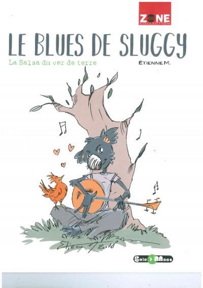 Couverture Le blues de Sluggy  - La salsa du ver de terre