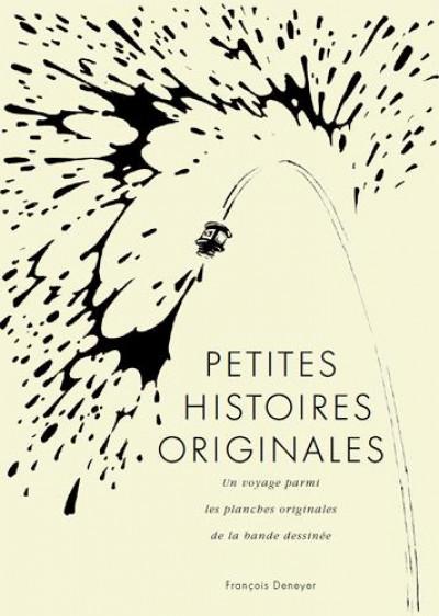Couverture Petites histoires originales - un voyage parmi les planches orginales de la bande dessinée