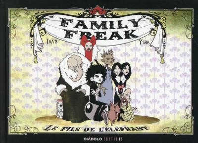 Couverture family freak ; le fils de l'éléphant