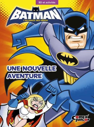 Couverture Batman - l'alliance des héros - une nouvelle aventure