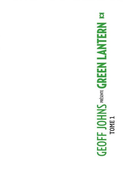 Page 1 Geoff Johns présente Green Lantern - intégrale tome 1