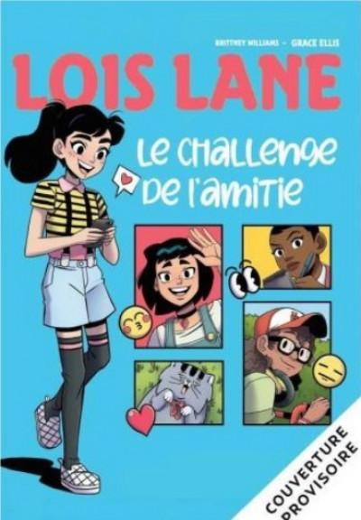 Couverture Lois Lane  & le challenge de l'amitié