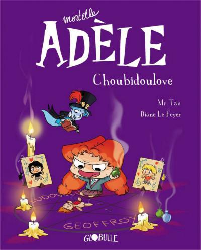Couverture Mortelle Adèle tome 10 - Choubidoulove