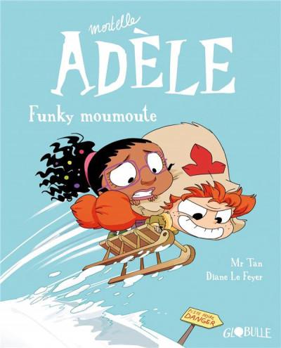 Couverture Mortelle Adèle tome 15 - Funky moumoute