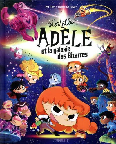 Couverture Mortelle Adèle et la galaxie des bizarres