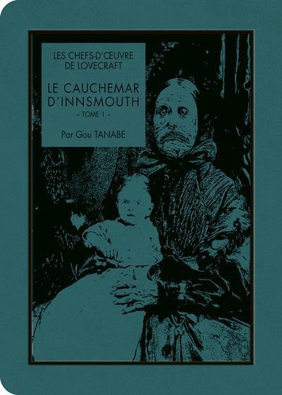 Couverture Les chefs d'oeuvre de Lovecraft - Le cauchemar d'Innsmouth tome 1