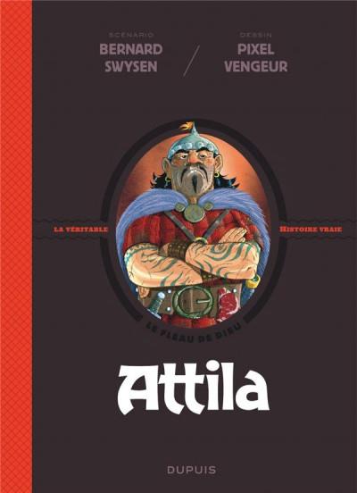 Couverture La véritable histoire vraie tome 6 - Attila