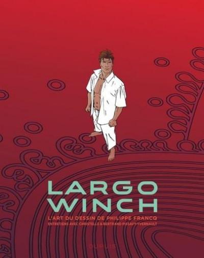 Couverture Largo winch - Entretiens - L'art du dessin de Philippe Francq