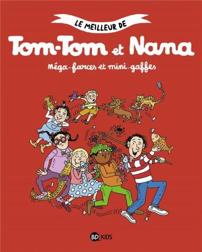 Couverture Compilation Tom-Tom et Nana - Méga farces et mini-gaffes