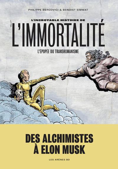Couverture L'incroyable histoire de l'immortalité
