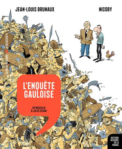 Couverture L'enquête gauloise - de Massilia à Jules César