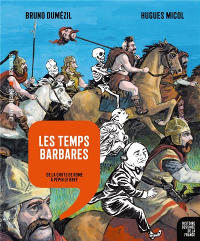 Couverture Les Temps barbares - De la chute de Rome à Pépin le Bref