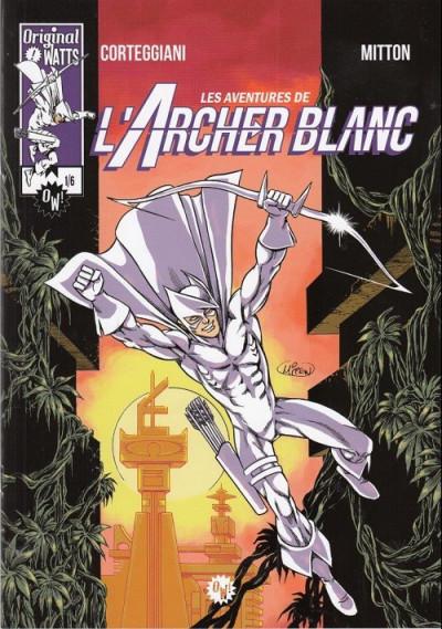 Couverture L'archer blanc tome 1 - Les aventures de l'archer blanc