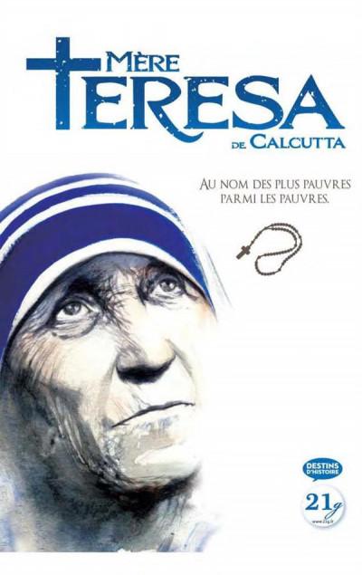 Couverture Mère Teresa de Calcutta - au nom des plus pauvres des pauvres parmi les pauvres