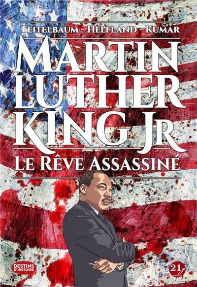 Couverture Martin Luther King Jr - Le rêve assassiné