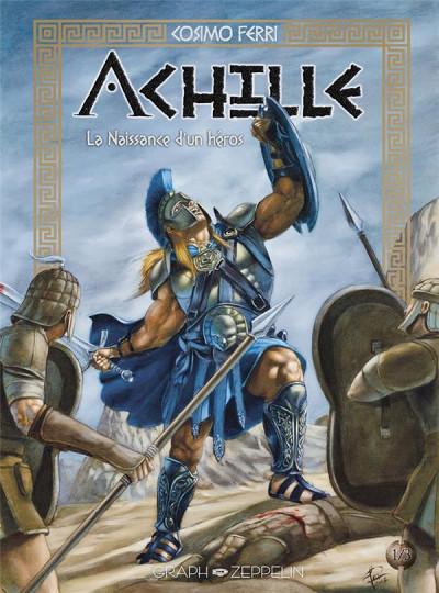 Couverture Achille tome 1 - La naissance d'un héros