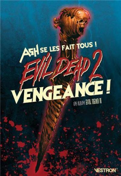 Couverture Evil dead 2  - Vengeance ! Ash se les fait tous !