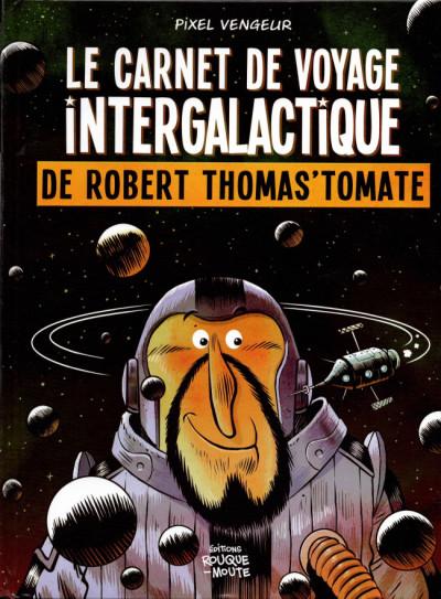 Couverture Le carnet de voyage intergalactique de Robert Thomas'tomate