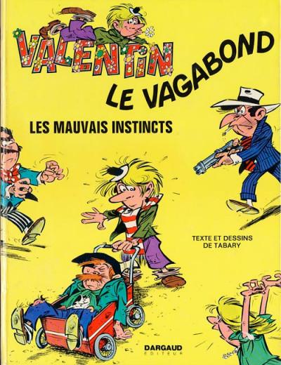 Couverture Valentin le vagabond tome 1 - Les mauvais instincts (éd. 1973)
