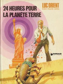 Luc Orient tome 9 - 24 heures pour la planète terre (éd. 1975)